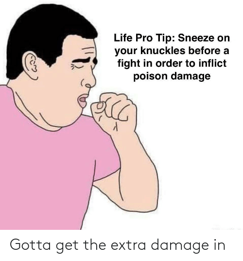 extra: Gotta get the extra damage in