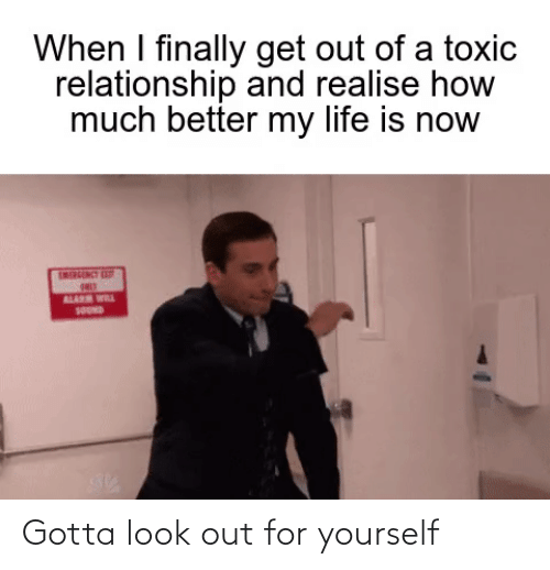 Yourself: Gotta look out for yourself