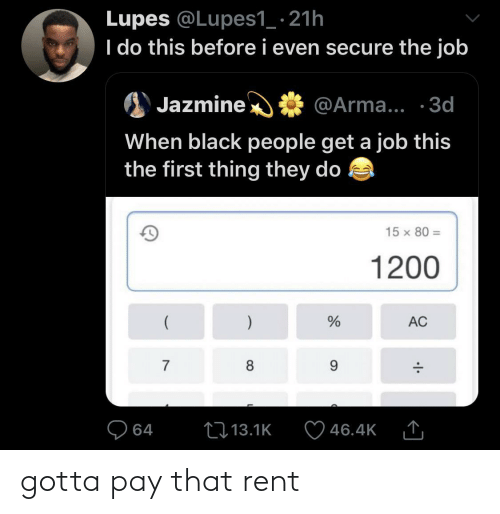 rent: gotta pay that rent
