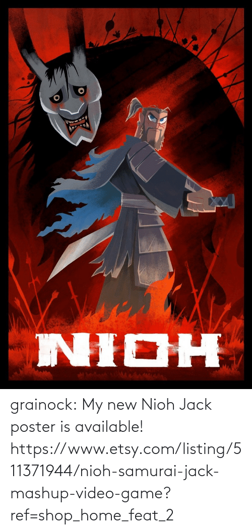 My New: grainock:  My new Nioh Jack poster is available!  https://www.etsy.com/listing/511371944/nioh-samurai-jack-mashup-video-game?ref=shop_home_feat_2