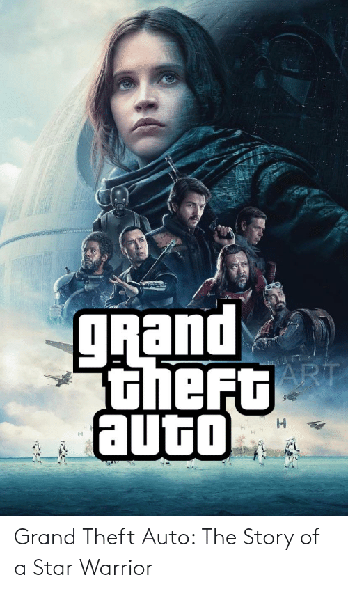 Theft: Grand Theft Auto: The Story of a Star Warrior