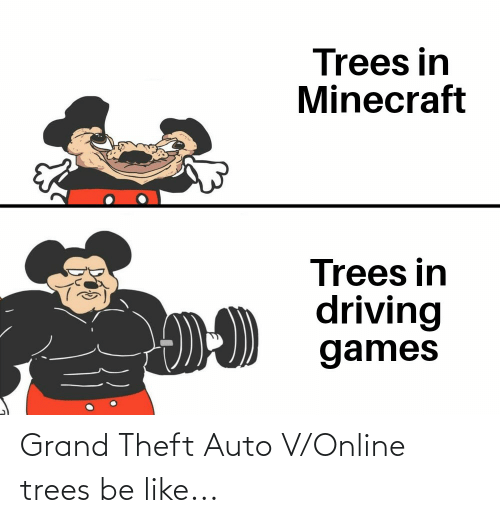 Theft: Grand Theft Auto V/Online trees be like...