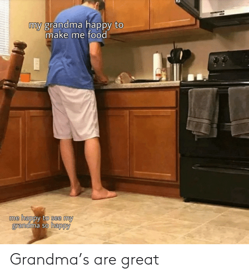 Grandma, Great, and Are: Grandma's are great