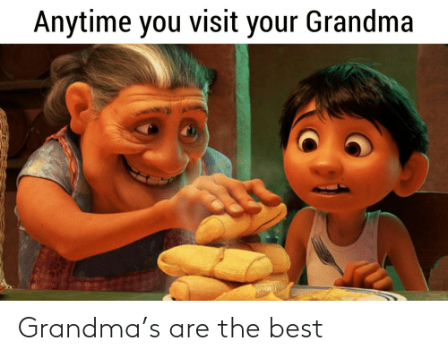 the best: Grandma's are the best