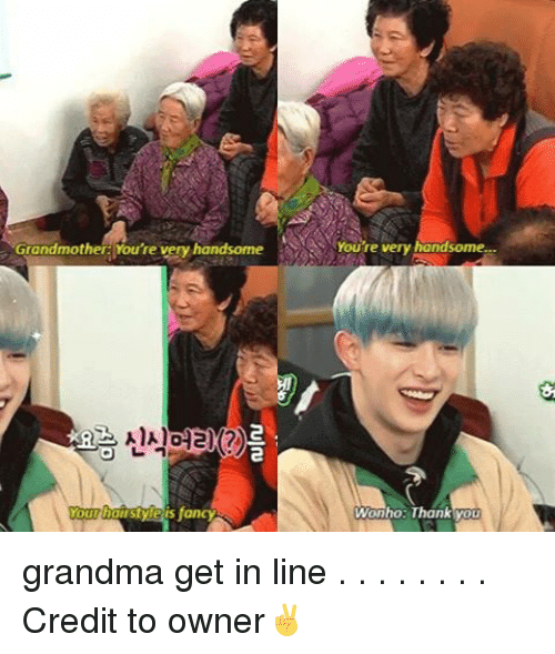 fanciness: Grandmother: Youre very handsome  irstyle fancy  very handsome  e Wanho: Thank you grandma get in line . . . . . . . . Credit to owner✌