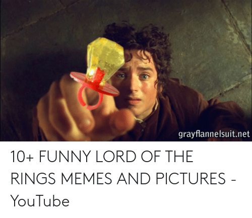funny lotr: grayflannelsuit.net 10+ FUNNY LORD OF THE RINGS MEMES AND PICTURES - YouTube