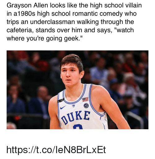 """Grayson Allen: Grayson Allen looks like the high school villain  in a1980s high school romantic comedy who  trips an underclassman walking through the  cafeteria, stands over him and says, """"watch  where you're going geek.""""  UKE https://t.co/IeN8BrLxEt"""