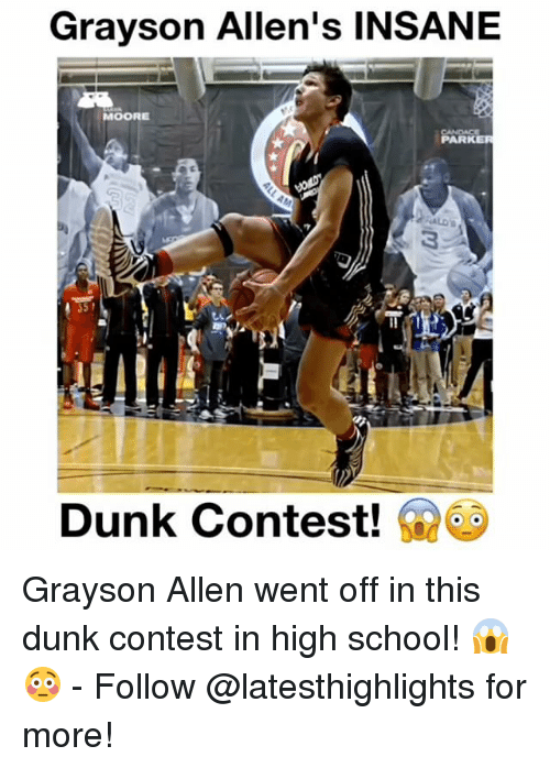Grayson Allen: Grayson Allen's INSANE  MOORE  PARKER  Dunk Contest!  G Grayson Allen went off in this dunk contest in high school! 😱😳 - Follow @latesthighlights for more!
