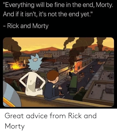 From: Great advice from Rick and Morty