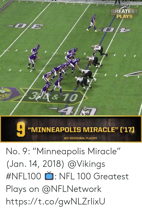 """Minneapolis: GREATEST  PLAYS  3p&10  4  """"MINNEAPOLIS MIRACLE"""" ('17]  NFC DIVISIONAL PLAYOFF No. 9: """"Minneapolis Miracle"""" (Jan. 14, 2018) @Vikings #NFL100  📺: NFL 100 Greatest Plays on @NFLNetwork https://t.co/gwNLZrIixU"""