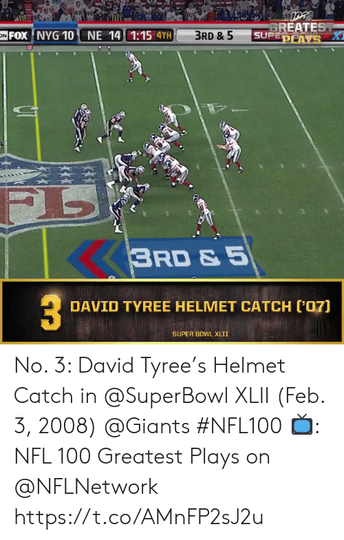 helmet: GREATEST  SUPEOPAYS A  FOX NYG 10 NE 14 1:15 4TH  3RD & 5  ON  3RD & 5  DAVID TYREE HELMET CATCH ('07)  SUPER BOWL XLII No. 3: David Tyree's Helmet Catch in @SuperBowl XLII (Feb. 3, 2008) @Giants #NFL100  📺: NFL 100 Greatest Plays on @NFLNetwork https://t.co/AMnFP2sJ2u