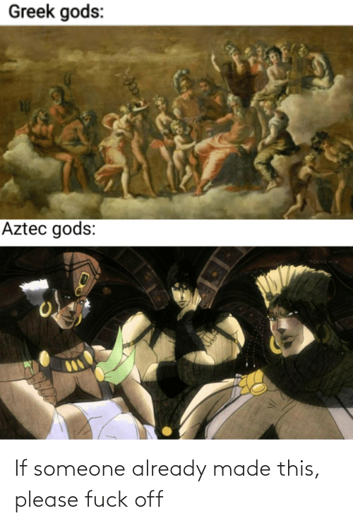 Greek: Greek gods:  Aztec gods:  TOKYO MX If someone already made this, please fuck off
