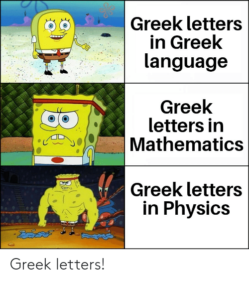 Greek: Greek letters  in Greek  language  Greek  letters in  Mathematics  Greek letters  in Physics  డేదేవల  36 Greek letters!