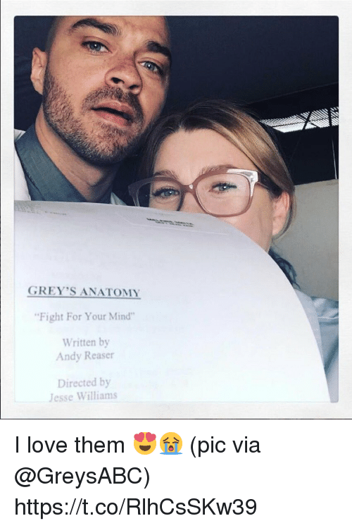 "Love, Memes, and Grey's Anatomy: GREY'S ANATOMY  Fight For Your Mind""  Written by  Andy Reaser  Directed by  Jesse Williams I love them 😍😭 (pic via @GreysABC) https://t.co/RlhCsSKw39"