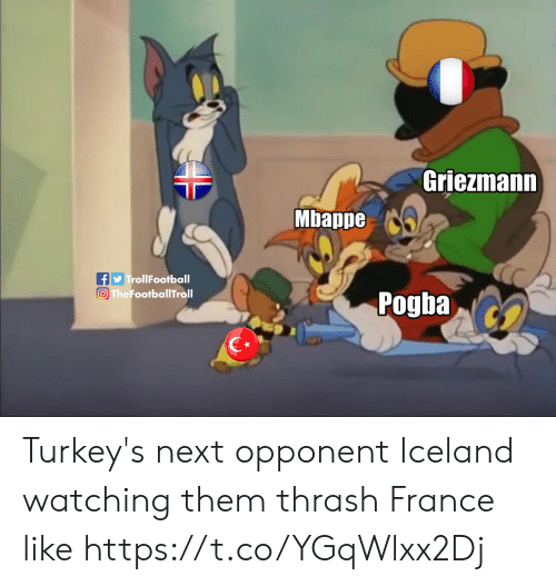 Mbappe: Griezmann  Mbappe  TrollFootball  The FootballTroll  Pogba Turkey's next opponent Iceland watching them thrash France like https://t.co/YGqWlxx2Dj