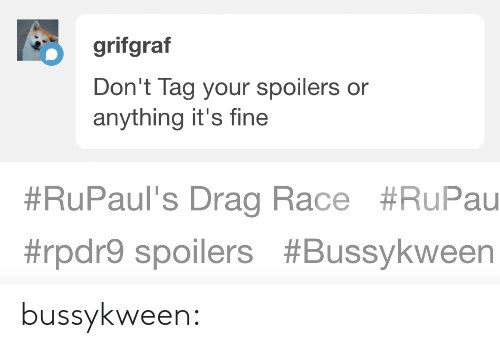 Gif, Target, and Tumblr: grifgraf  Don't Tag your spoilers or  anything it's fine   #RuPaul's Drag Race #RuPau  #rpdrS spoilers bussykween: