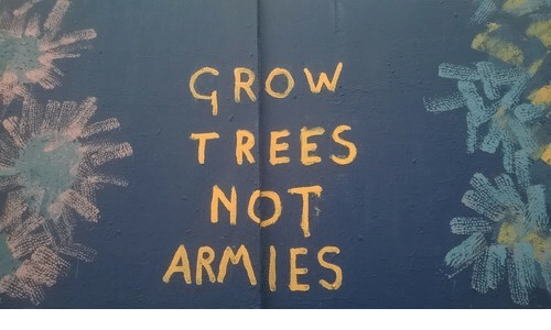Trees, Grow, and Not: GROW  TREES  NOT  ARMIES