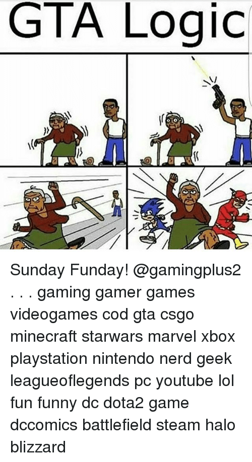 Sunday Funday: GTA Logic  OTO Sunday Funday! @gamingplus2 . . . gaming gamer games videogames cod gta csgo minecraft starwars marvel xbox playstation nintendo nerd geek leagueoflegends pc youtube lol fun funny dc dota2 game dccomics battlefield steam halo blizzard