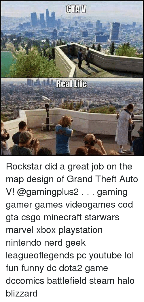 Memes, Nerd, and Nintendo: GTAT  Real Life Rockstar did a great job on the map design of Grand Theft Auto V! @gamingplus2 . . . gaming gamer games videogames cod gta csgo minecraft starwars marvel xbox playstation nintendo nerd geek leagueoflegends pc youtube lol fun funny dc dota2 game dccomics battlefield steam halo blizzard