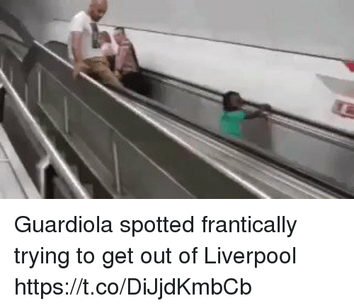 Soccer, Liverpool F.C., and Guardiola: Guardiola spotted frantically trying to get out of Liverpool https://t.co/DiJjdKmbCb