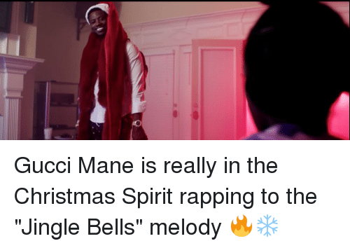 """jingle bell: Gucci Mane is really in the Christmas Spirit rapping to the """"Jingle Bells"""" melody 🔥❄️"""