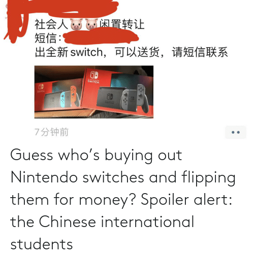 Buying: Guess who's buying out Nintendo switches and flipping them for money? Spoiler alert: the Chinese international students