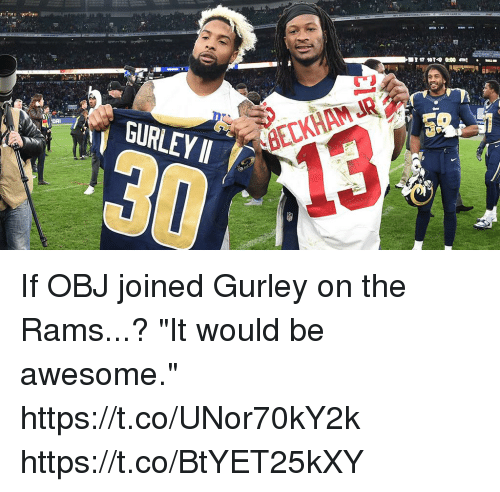 """Memes, Rams, and Awesome: GURLEY 11  8ECKHAM JR  3013 If OBJ joined Gurley on the Rams...?   """"It would be awesome."""" https://t.co/UNor70kY2k https://t.co/BtYET25kXY"""