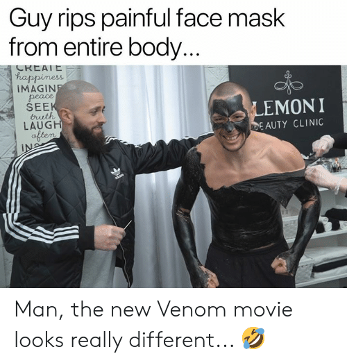 Clinic: Guy rips painful face mask  from entire body.  ha  ppiness  İMAGIN  SEE  LAUG  EMONI  EAUTY CLINIC Man, the new Venom movie looks really different... 🤣