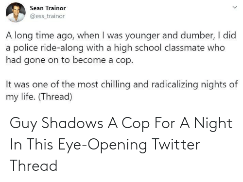 night: Guy Shadows A Cop For A Night In This Eye-Opening Twitter Thread