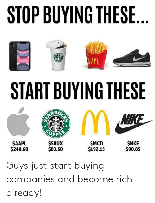 Buying: Guys just start buying companies and become rich already!