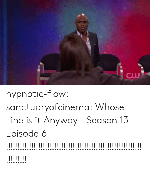 Target, Tumblr, and Blog: GW hypnotic-flow: sanctuaryofcinema: Whose Line is it Anyway - Season 13 - Episode 6  !!!!!!!!!!!!!!!!!!!!!!!!!!!!!!!!!!!!!!!!!!!!!!!!!!!!!!!!!!!!!!!!!!!!