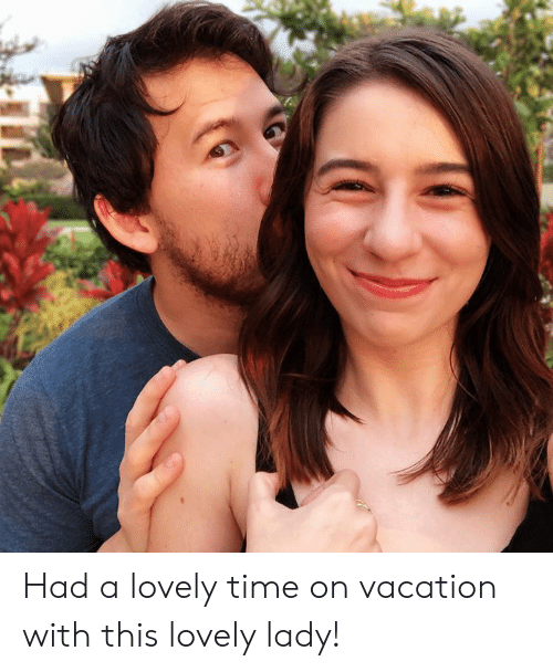 Dank, Time, and Vacation: Had a lovely time on vacation with this lovely lady!