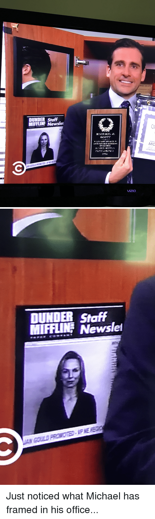 The Office, Michael, and Office: HAEL SCOm  DUNDER Staff  MİFFLINE Newslel  CE  MIC  VIzio   DUNDER Staff  MIFFLINE Newslel Just noticed what Michael has framed in his office...