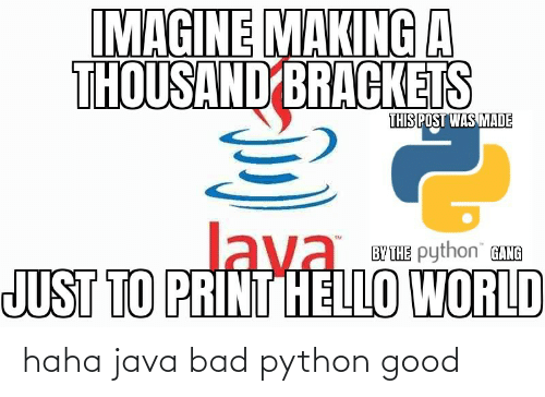 Java: haha java bad python good