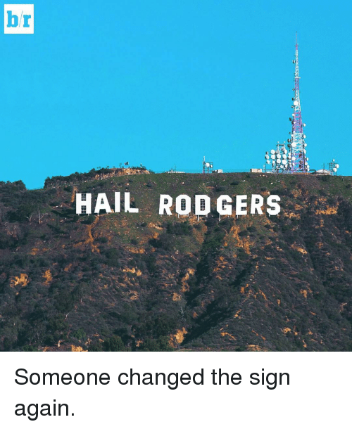 Rodgering: HAIL RODGERS Someone changed the sign again.