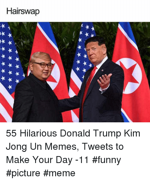 Donald Trump, Funny, and Kim Jong-Un: Hairswap 55 Hilarious Donald Trump Kim Jong Un Memes, Tweets to Make Your Day -11 #funny #picture #meme
