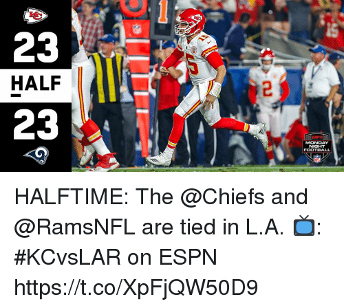 monday night football: HALF  MONDAY  NIGHT  FOOTBALL HALFTIME: The @Chiefs and @RamsNFL are tied in L.A.  📺: #KCvsLAR on ESPN https://t.co/XpFjQW50D9