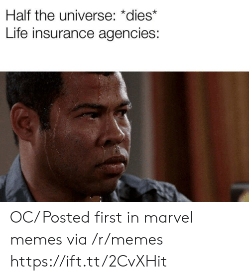 Life, Memes, and Life Insurance: Half the universe: *dies*  Life insurance agencies: OC/ Posted first in marvel memes via /r/memes https://ift.tt/2CvXHit