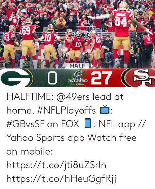 San Francisco 49ers: HALFTIME: @49ers lead at home. #NFLPlayoffs   📺: #GBvsSF on FOX 📱: NFL app // Yahoo Sports app Watch free on mobile: https://t.co/jti8uZSrIn https://t.co/hHeuGgfRjj
