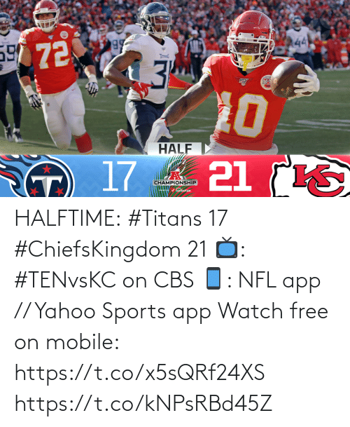 Free: HALFTIME:  #Titans 17 #ChiefsKingdom 21  📺: #TENvsKC on CBS 📱: NFL app // Yahoo Sports app Watch free on mobile: https://t.co/x5sQRf24XS https://t.co/kNPsRBd45Z