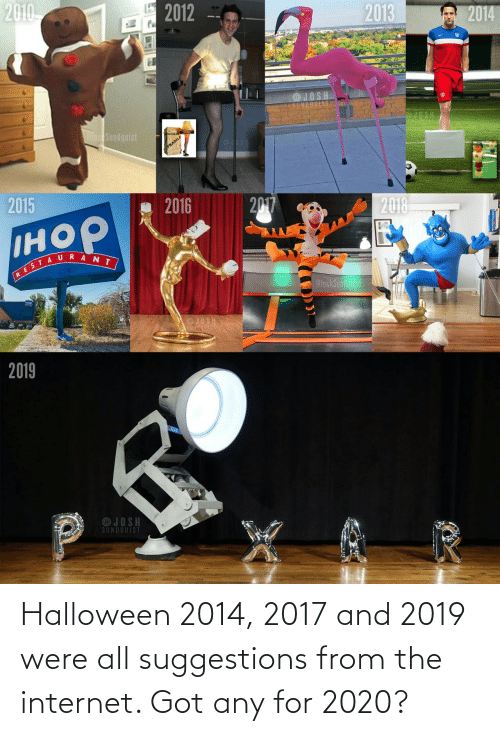 Halloween: Halloween 2014, 2017 and 2019 were all suggestions from the internet. Got any for 2020?