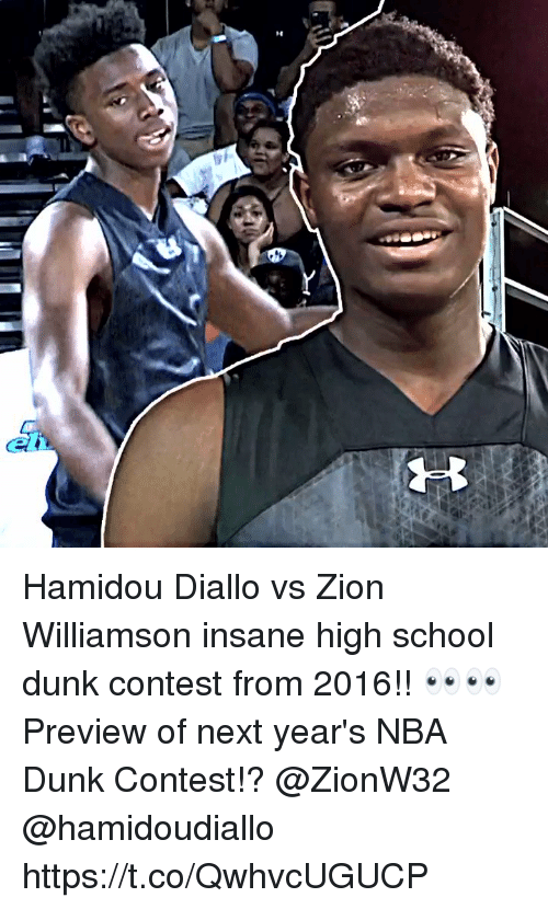 Dunk, Memes, and Nba: Hamidou Diallo vs Zion Williamson insane high school dunk contest from 2016!! 👀👀 Preview of next year's NBA Dunk Contest!? @ZionW32 @hamidoudiallo https://t.co/QwhvcUGUCP
