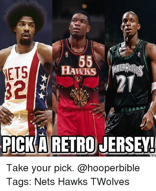 Memes, Hawks, and 🤖: HANKS  NETS  32  PICK A RETRO JERSEY! Take your pick. @hooperbible Tags: Nets Hawks TWolves