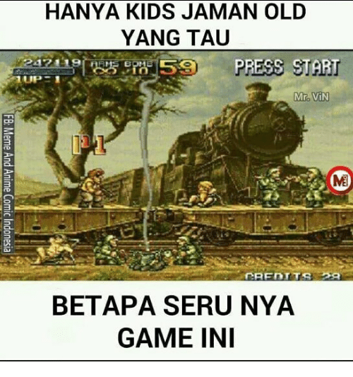 Game, Kids, and Old: HANYA KIDS JAMAN OLD  YANG TAU  171:19ig  PRESS. START  Mr. ViN  ME  BETAPA SERU NYA  GAME INI