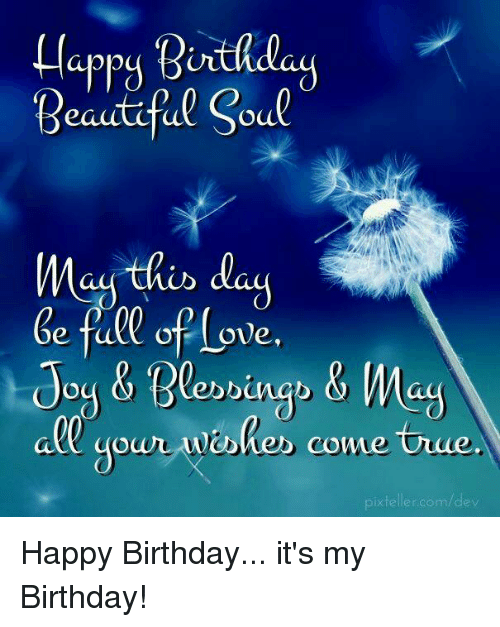 Happy Birthday Beautiful Soul May This Day E Full Of Love All Your