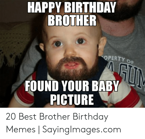 25 Best Memes About Happy Birthday Meme For Brother