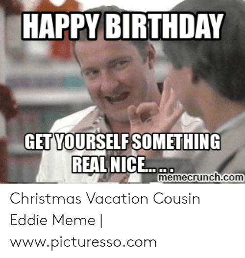 Christmas Vacation Memes.25 Best Memes About Vacation Cousin Vacation Cousin