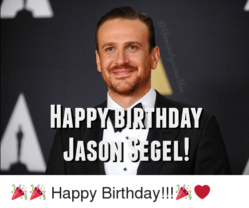 Memes, 🤖, and Jason: HAPPY BIRTHDAY  JASON JEGEL  (2  AI.  V.  DL  PS  PA  AJ 🎉🎉 Happy Birthday!!!🎉❤