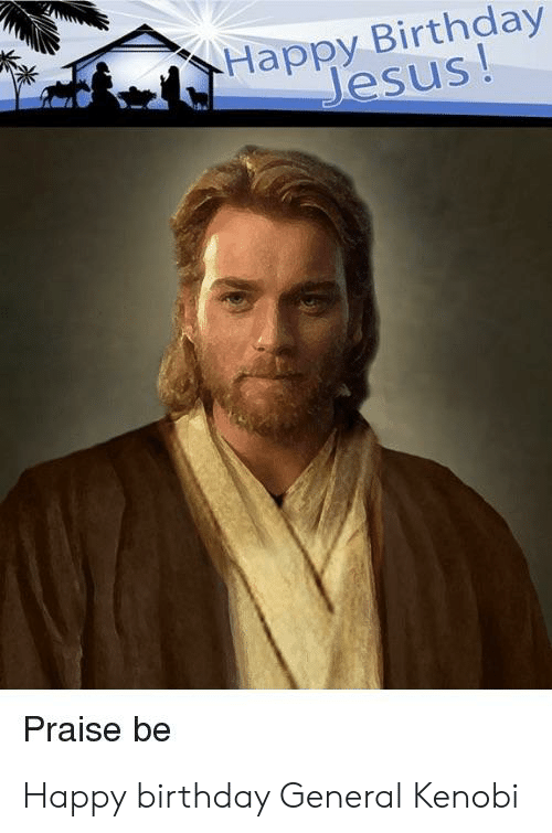 25 Best Memes About Happy Birthday Jesus Happy Birthday