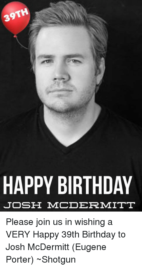 Birthday Memes And Happy HAPPY BIRTHDAY JOSE MCDERMITT Please Join Us In